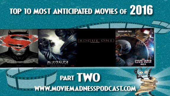 Top 10 Most Anticipated Movies Of 2016 pt 2