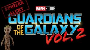 Spoiler Alert: Guardians of the Galaxy Vol. 2